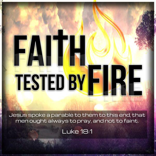 The Faith Tested By Fire Podcast
